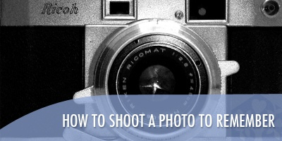 How To Shoot A Photo To Remember